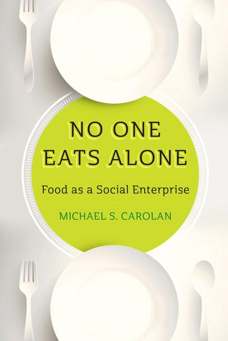 Cover of Michael Carolan's book, No One Eats Alone