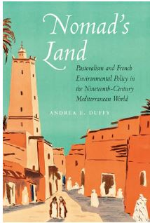 Cover of Nomad's Land: Pastoralism and French Environmental Policy in the Nineteenth-Century Mediterranean World
